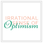 Irrational Sense of Optimism